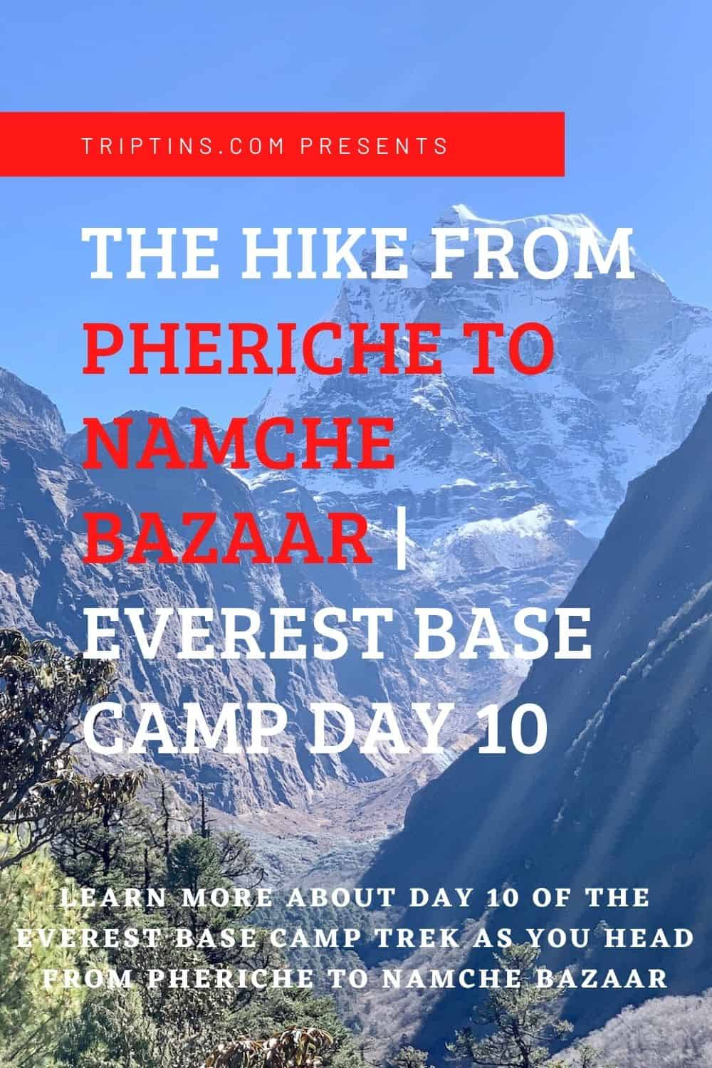 Pheriche to Namche Bazaar Everest Day 10