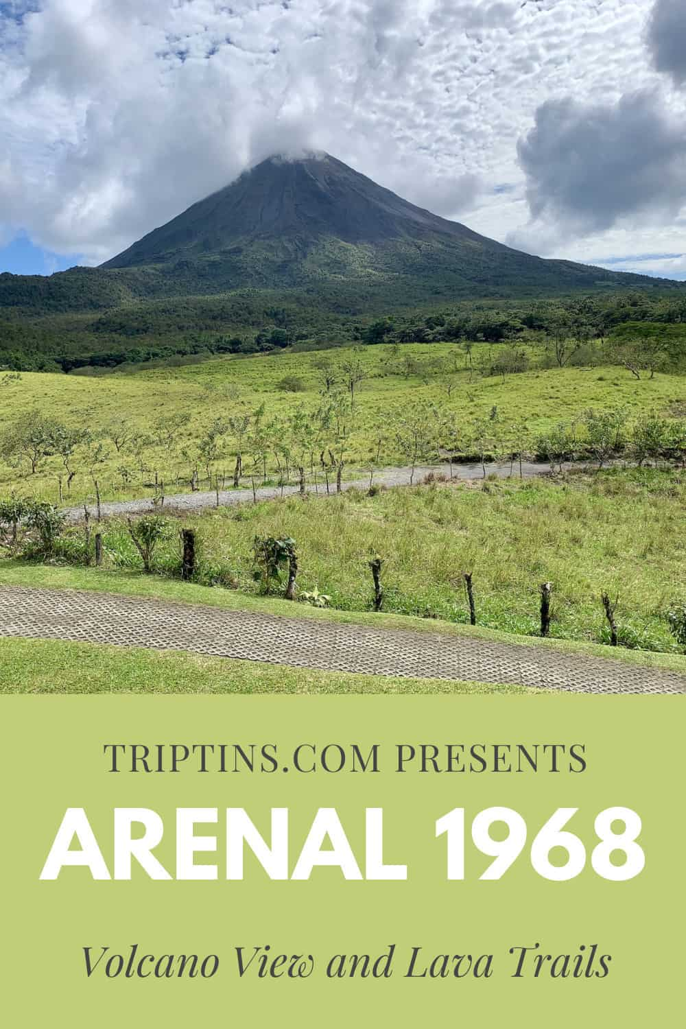 Arenal 1968 Volcano View and Lava Trails